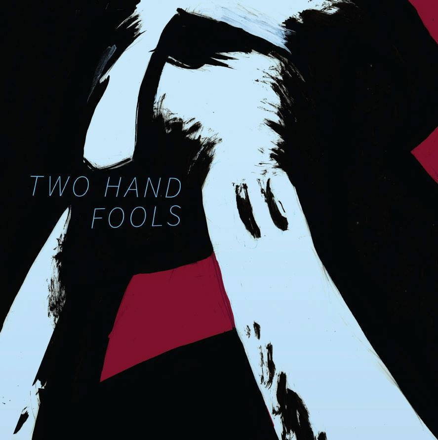 Image of Two Hand Fools - Two Hand Fools LP