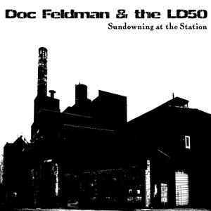 Image of Doc Feldman & The LD50 - Sundowning at the Station