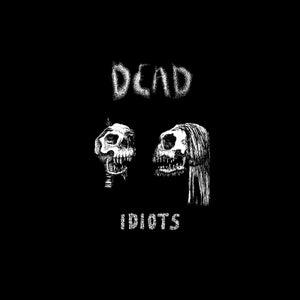 Image of DEAD Idiots