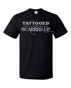 Image of TATTOOED & SCARRED UP ((Shirt & Hoodie options available))