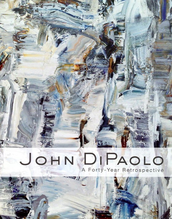 Image of John DiPaolo: A Forty-Year Retrospective