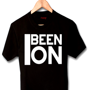 Image of I BEEN ON TEE