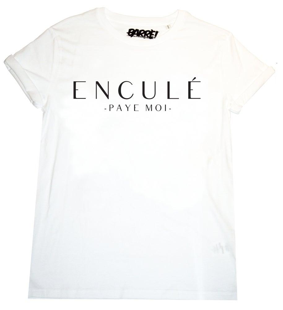 Image of ENCULÉ PAYE MOI WHT