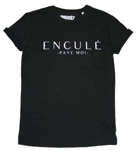 Image of ENCULÉ PAYE MOI BLK