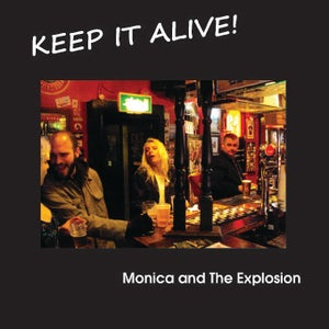 Image of Monica and The Explosion - Keep it Alive! album