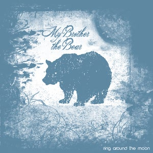 """Image of My Brother the Bear """"Ring Around the Moon"""" CD"""