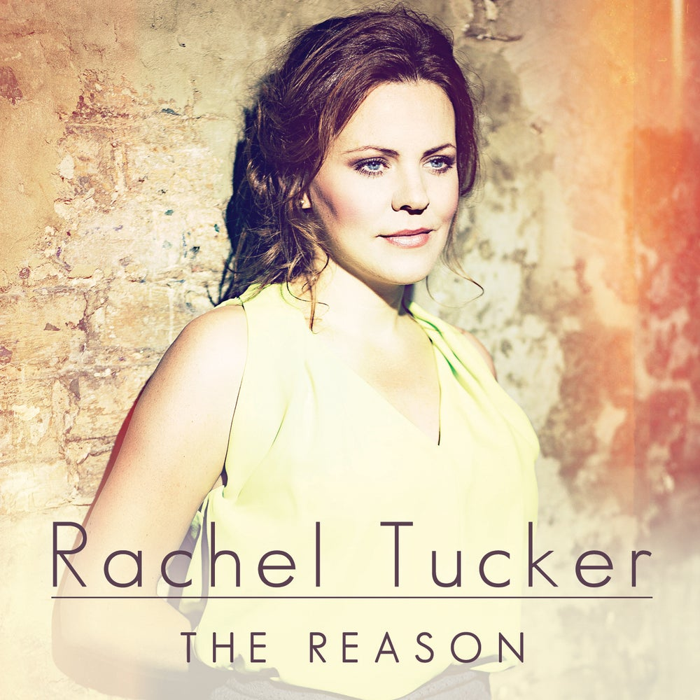 Image of Rachel Tucker - The Reason - Signed copies