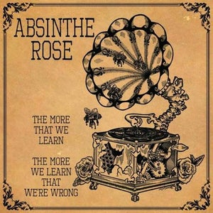 """Image of Absinthe Rose - """"The More That We Learn, The More We Learn That We're Wrong"""" CD"""