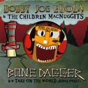 """Image of BOBBY JOE EBOLA """"Bonedagger"""" 7 inch"""