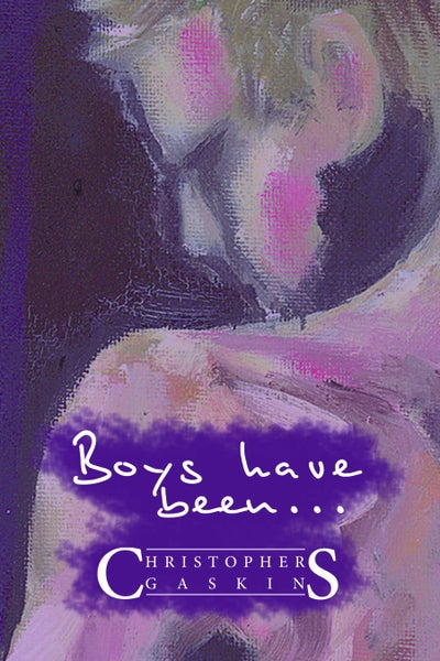 Image of Boys have been . . . by Christopher Gaskins