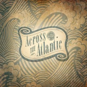 Image of 'Across the Atlantic' CD