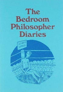 Image of The Bedroom Philosopher Diaries SOLD OUT