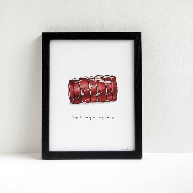 Image of Stop Staring at My Rump - Meaty Beef Art Print