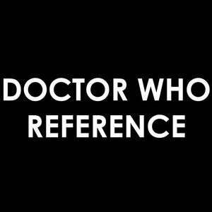 Image of DOCTOR WHO REFERENCE shirt
