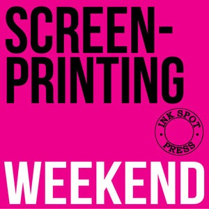 Image of SCREENPRINTING WEEKEND 24th - 25th. Feb. 2018. 10am. - 4.30 pm.