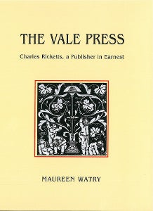 Image of The Vale Press: Charles Ricketts, A Publisher In Earnest