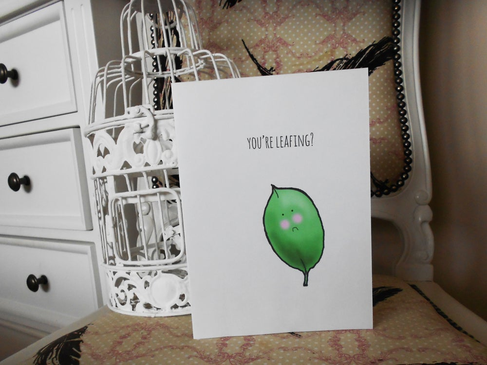 Image of You're Leafing Card