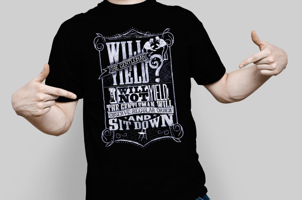 Image of Will the Gentleman Yield? tee