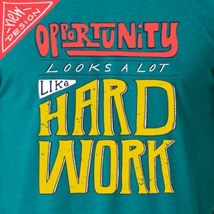 Image of Opportunity Looks A Lot Like Hard Work