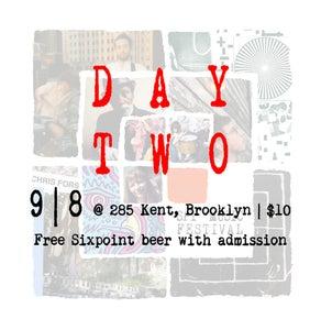 Image of Spy Fest Day 2 @ 285 Kent (September 8)