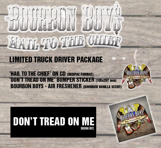 Image of Bourbon Boys - Hail To The Chief (Truck Driver Package)
