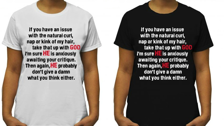 Image of Nappy & Natural Hair Pride T Shirt 'Take That Up Wit' God' with simple quote