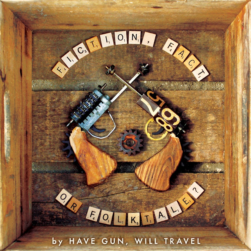 Image of Have Gun Will, Travel - Fiction, Fact, or Folktale? (Vinyl)