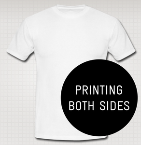 Image of Custom T-Shirt - Printing Both Sides