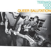 "Image of TEENAGE COOL KIDS ""Queer Salutations"" CD"