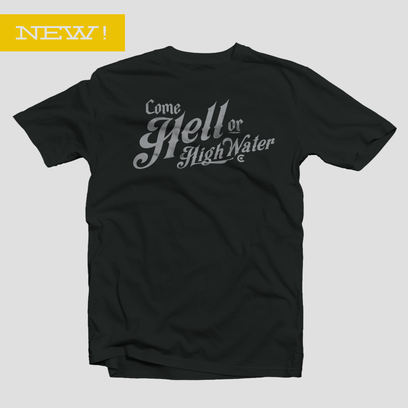Image of Come Hell or High Water | Designed by Fixer Creative Co.
