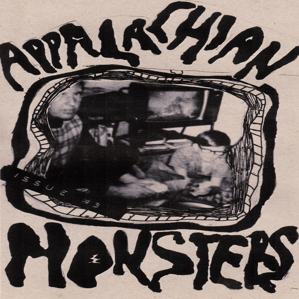 Image of Appalachian Monsters Zine Issue #3