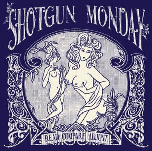 Image of Shotgun Monday - Read Compare Adjust (CD)