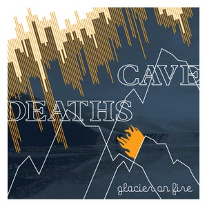 Image of Cave Deaths - Glacier on Fire (CD)