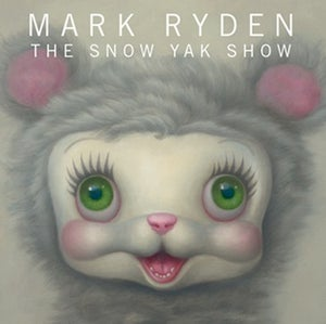 Image of Mark Ryden : The Snow Yak Show Book