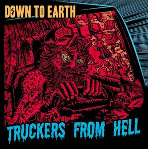 """Image of 7"""" - Down to Earth """"Truckers From Hell"""""""