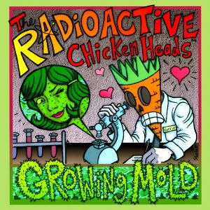 Image of Radioactive Chicken Heads - Growing Mold CD