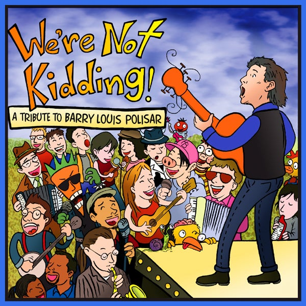 Image of We're Not Kidding! A Tribute to Barry Louis Polisar CD