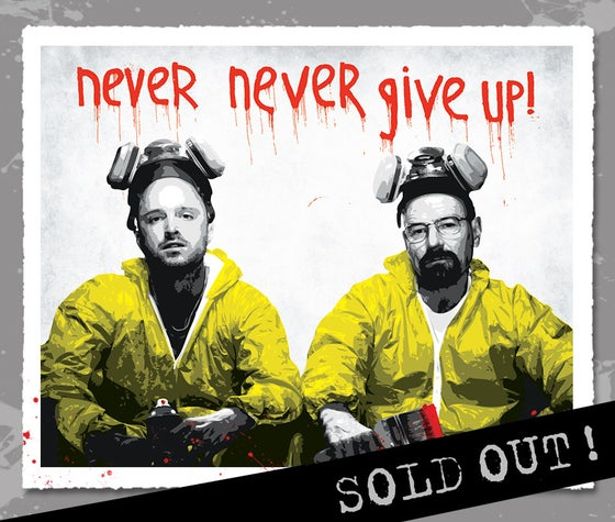 """Image of """"Walt & Jesse - Never Give Up"""" RED Edition Screen Print"""