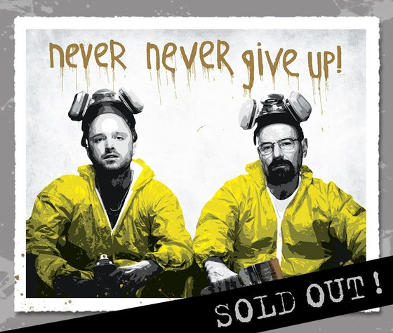 """Image of """"Walt & Jesse - Never Give Up"""" METALLIC GOLD Variant Edition #/3 Screen Print"""