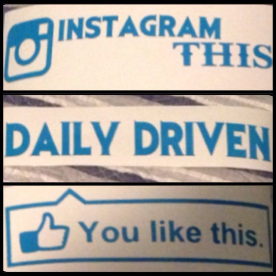 Image of Decal Package #1: Daily Driven, Instagram This, & You Like This.