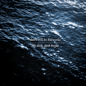 Image of There Will Be Fireworks - The Dark Dark Bright (CD Album)