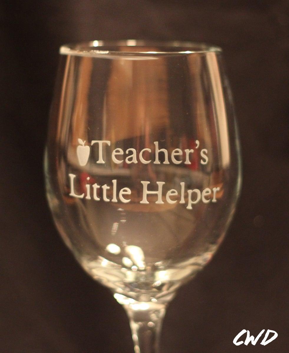 Cranky Wine Designs Teacher 39 S Little Helper Etched Wine