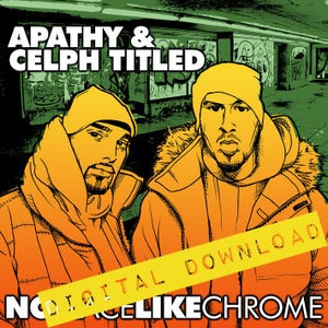 Image of [Digital Download] Apathy & Celph Titled - No Place Like Chrome (Deluxe Edition) - DGZ-011