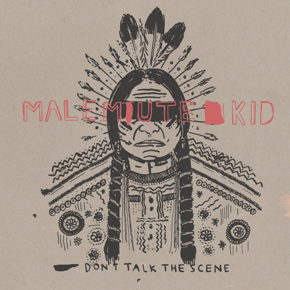 "Image of MALEMUTE KID - don't talk the scene 7"""