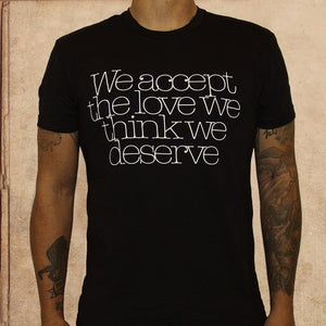 Image of We accept the love we think we deserve - unisex - black - discharge ink