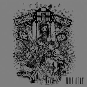 """Image of WAR WOLF - CRUSHING THE WAYS OF THE OLD 12"""" LP, PRE-ORDER"""