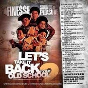 Image of LETS TAKE IT BACK TO THE OLD SCHOOL MIX VOL. 2