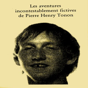Image of Les aventures incontestablement fictives de Pierre-Henry Tonon