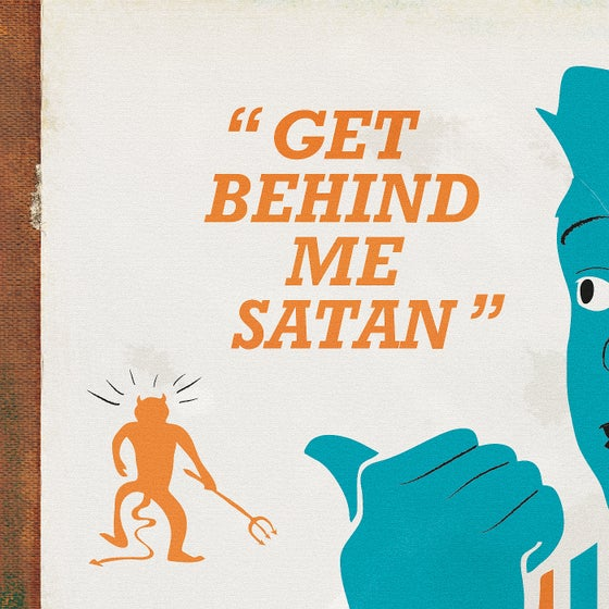 Image of Get Behind Me Satan Art Print