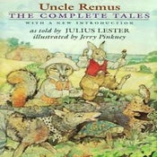 Image of The Complete Tales of Uncle Remus by Julius Lester